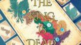[ボードゲーム] THE KING IS DEADを初プレイした感想
