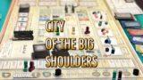 [ボードゲーム] City of the Big Shoulders 紹介